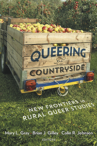 Queering the Countryside: New Frontiers in Rural Queer Studies