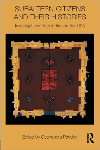 Subaltern Citizens and their Histories: Investigations from India and the USA [Book Chapter]