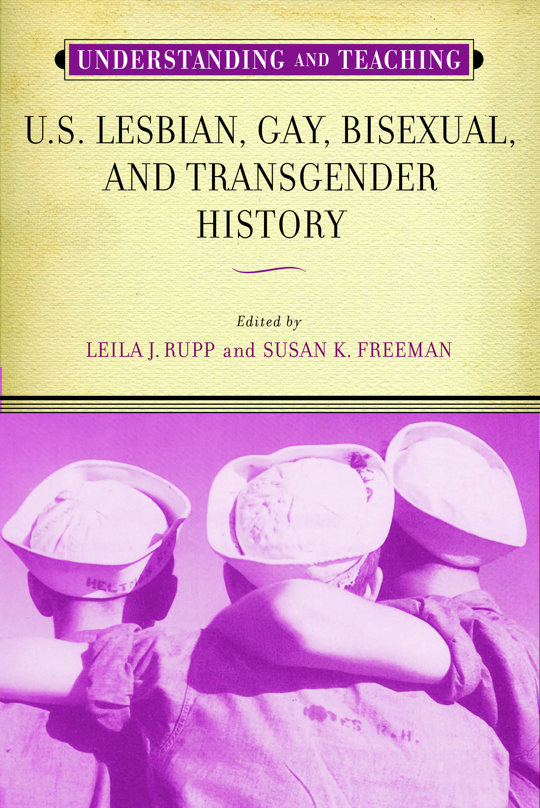 Understanding and Teaching U.S. Lesbian, Gay, Bisexual, and Transgender History [Book Chapter]