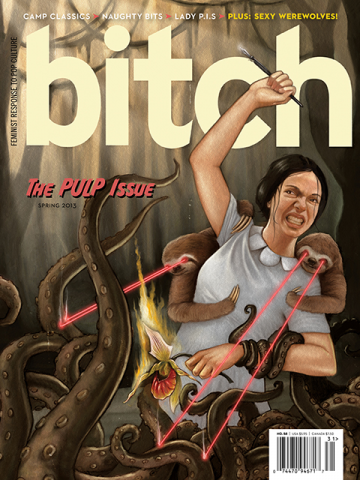 Bitch Magazine: The Pulp Issue [Article]