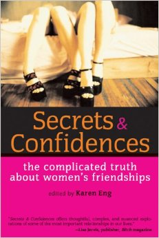 Secrets and Confidences: The Complicated Truth About Women's Friendships [Book Chapter]