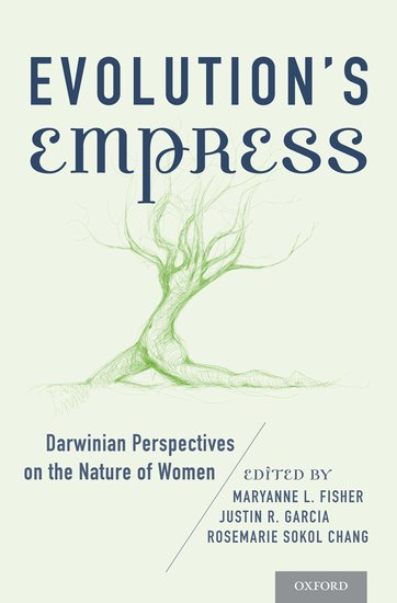 Evolution's Empress: Darwinian Perspectives on the Nature of Women